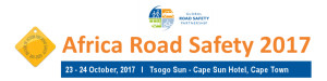 6th Africa Road safety Seminar 23 and 24 October 2017 Cape Sun Hotel in Cape Town